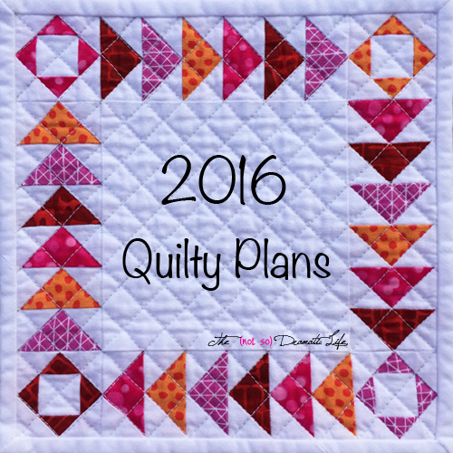 2016 Quilty Plans